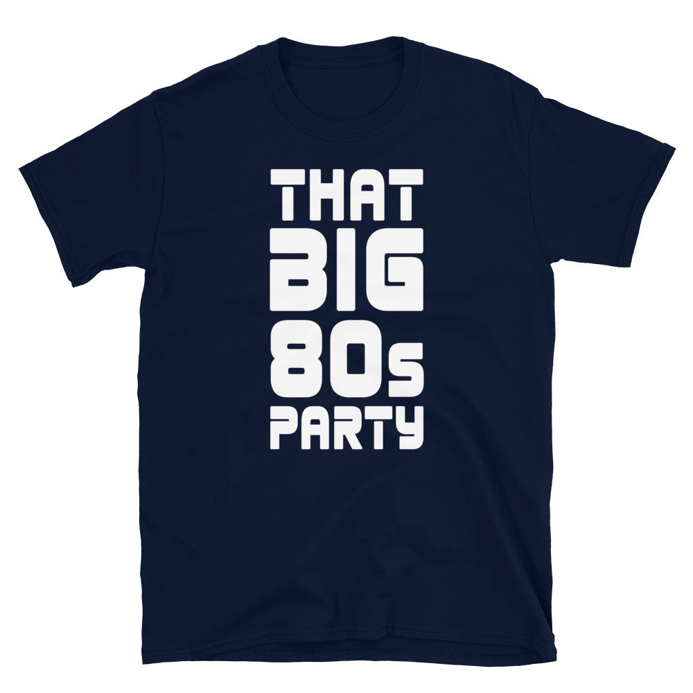 THAT BIG 80'S PARTY TEE
