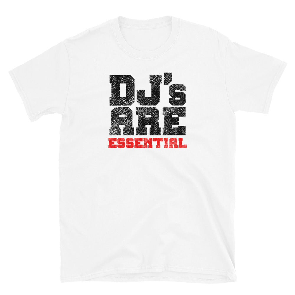 DJ'S ARE ESSENTIAL Unisex T-Shirt