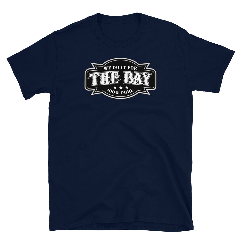 DO IT FOR THE BAY T-Shirt