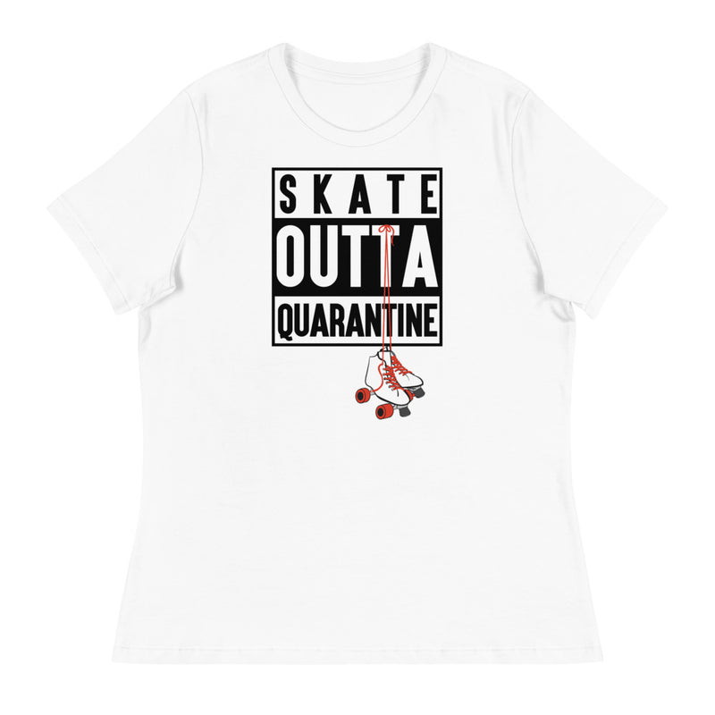 SKATE OUTTA QUARANTINE - Women's Relaxed T-Shirt