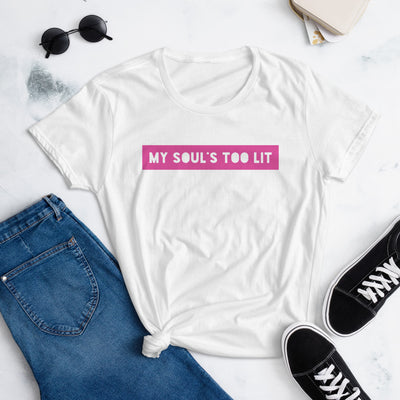 MY SOUL'S TOO LIT - LIMITED EDITION- Women's T-Shirt - Beats 4 Hope