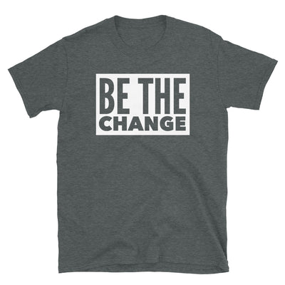 BE THE CHANGE Unisex T-Shirt - Beats 4 Hope