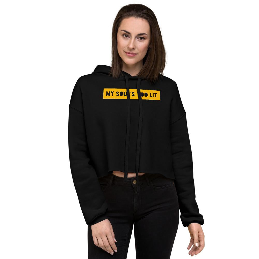 MY SOUL'S TOO LIT  Women's Crop Hoodie - Beats 4 Hope