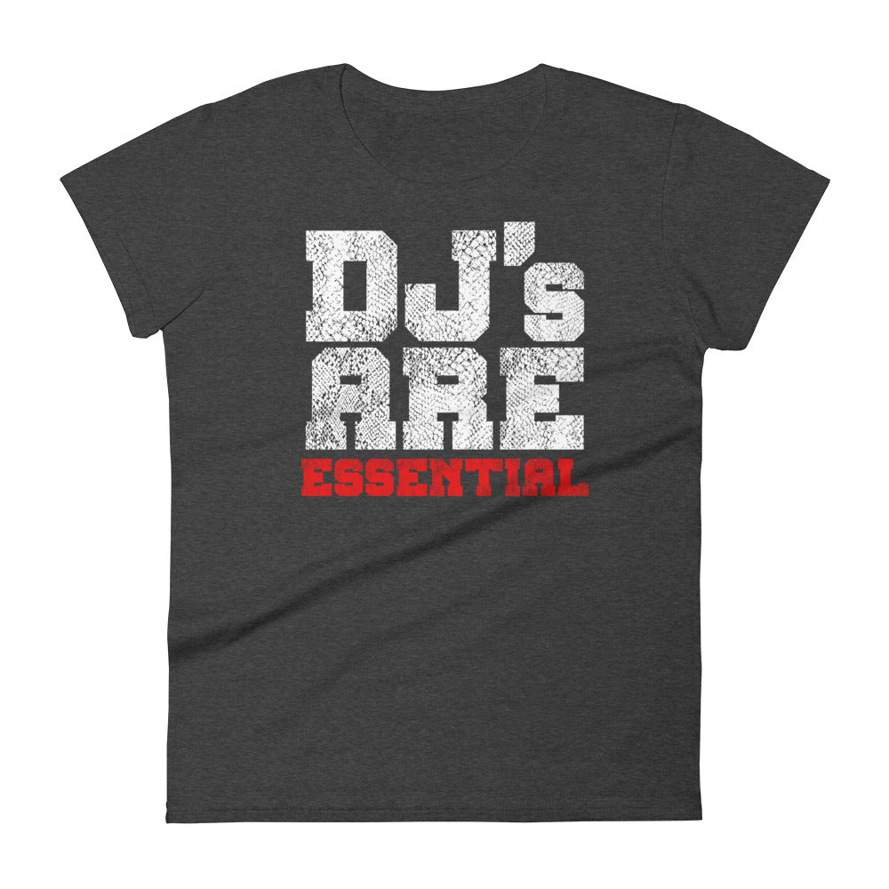 DJ's ARE ESSENTIAL - Women's t-shirt