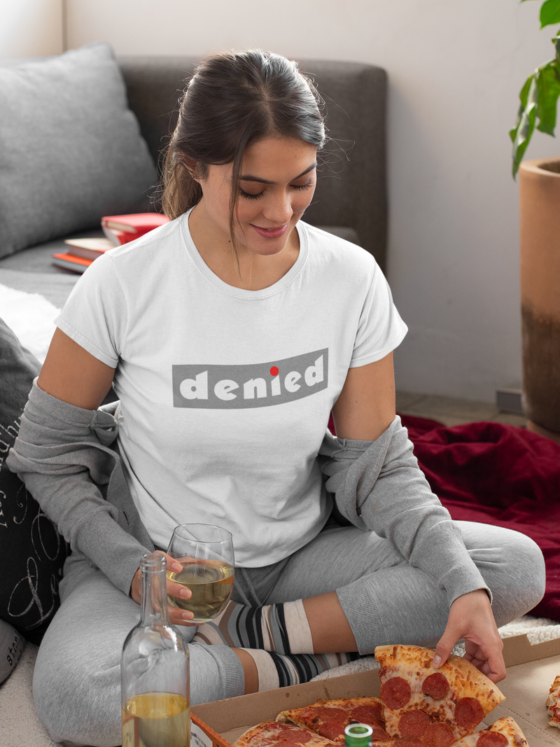 DENIED Women's T-Shirt
