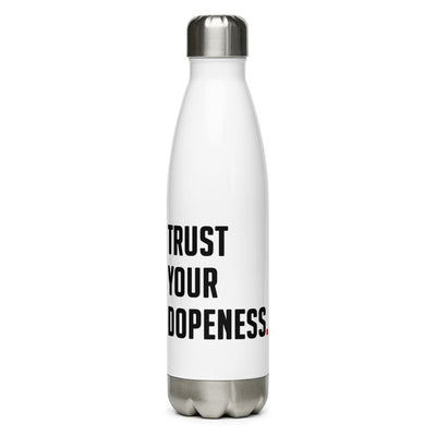 TRUST YOUR DOPENESS - Stainless Steel Water Bottle - Beats 4 Hope