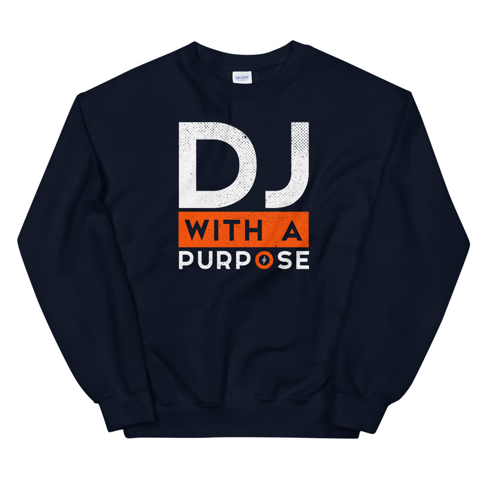 DJ WITH A PURPOSE - Unisex Sweatshirt