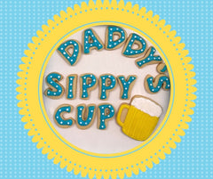 Daddy's Sippy Cup Father's Day Cookies