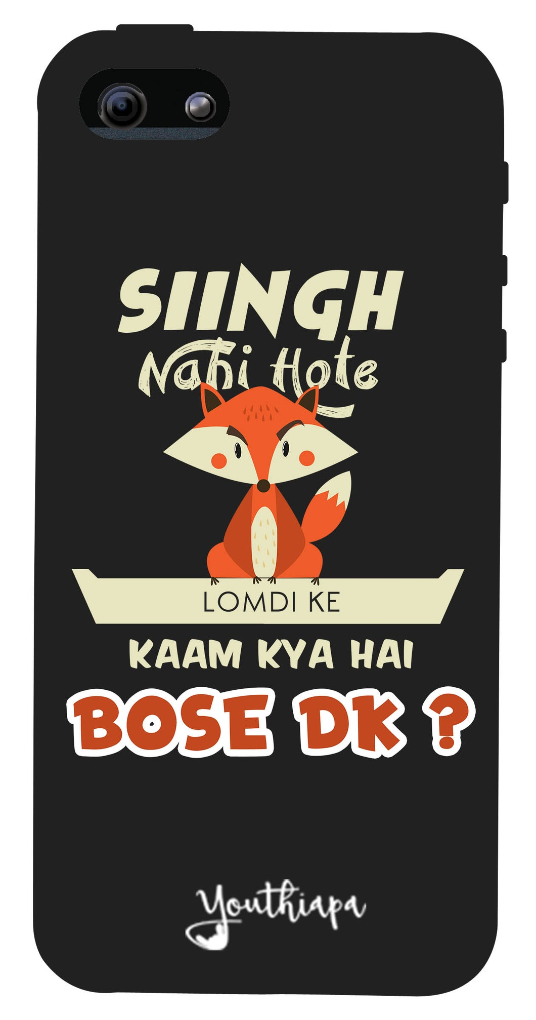 Singh Nahi Hote edition for I phone 5/5s