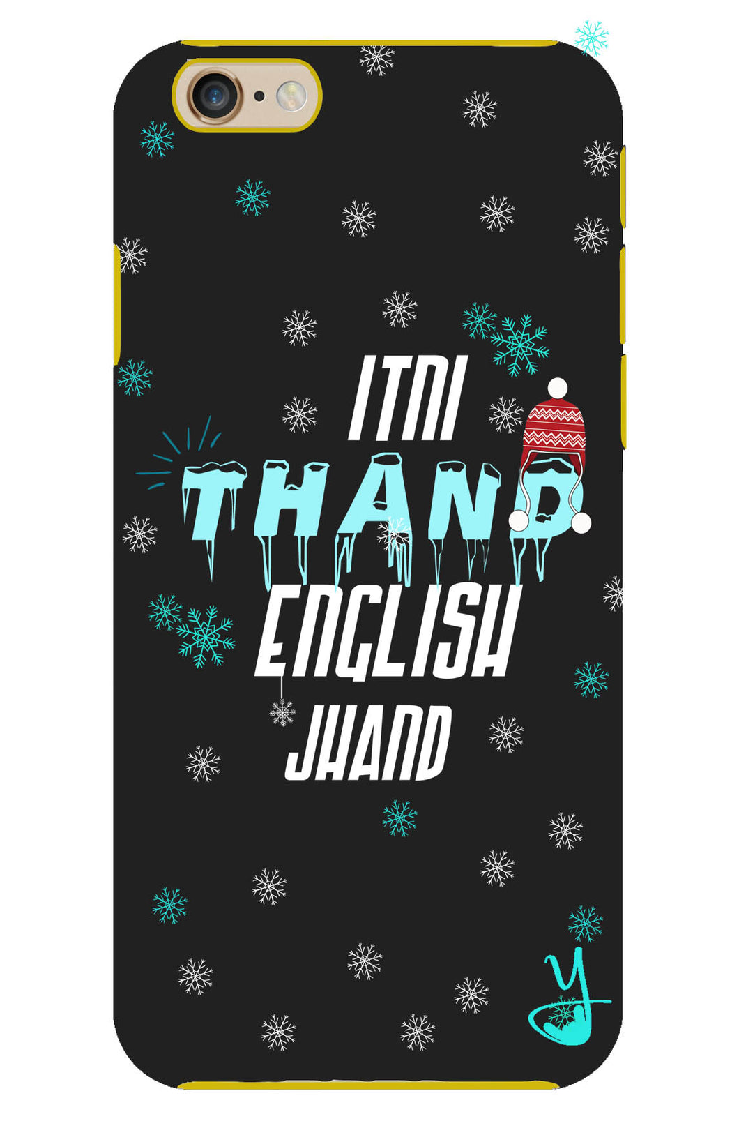 Itni Thand edition for I Phone 6/6s