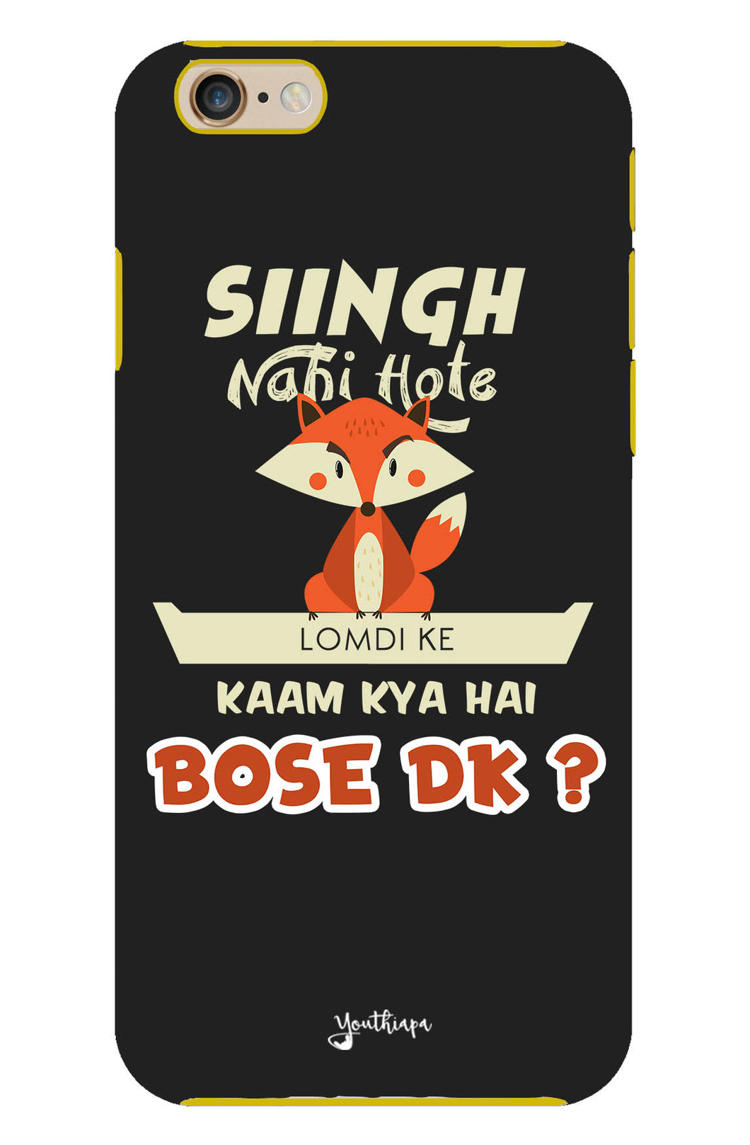 Singh Nahi Hote for I phone 6/6s