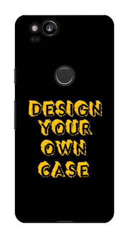 Design Your Own Case for Google Pixel 2