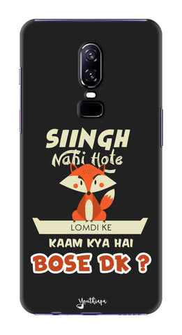 Singh Nahi Hote edition FOR One Plus 6