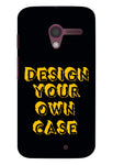 Design Your Own Case for MOTOROLA X Ne