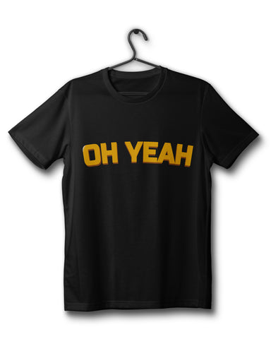 Oh Yeah - Black T-Shirt
