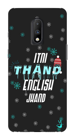 Itni Thand edition for One Plus 7