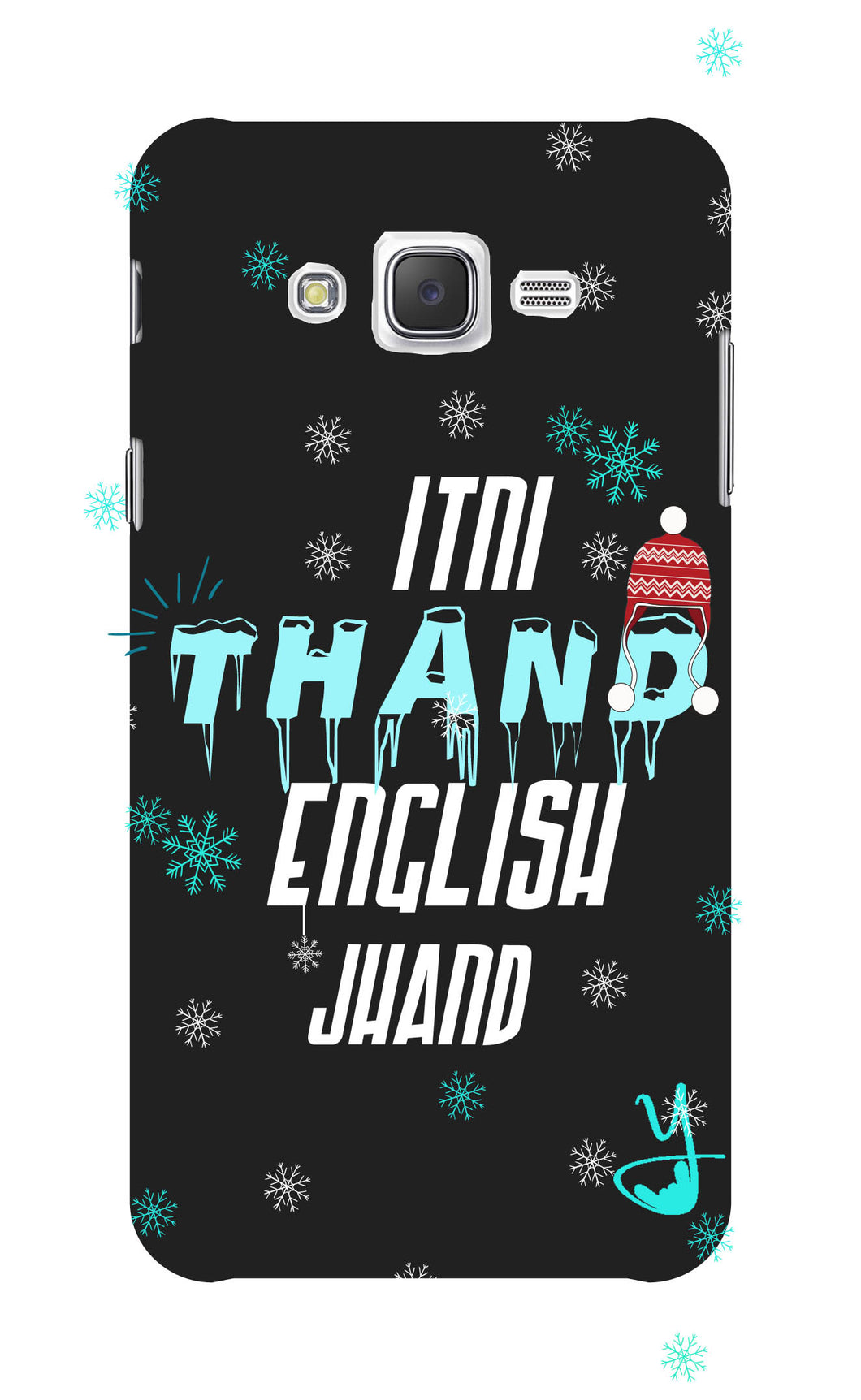 Itni Thand edition for Samsung galaxy j7