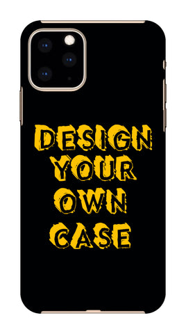 DESIGN YOUR OWN CASE FOR Apple I Phone 11 Pro