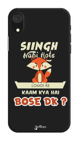 Singh Nahi Hote edition FOR Apple I Phone XR