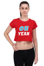 Oh Yeah Edition - Crop Top