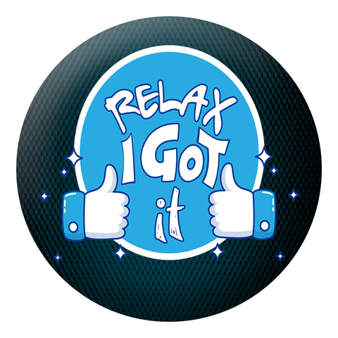 Relax I Got It Badge