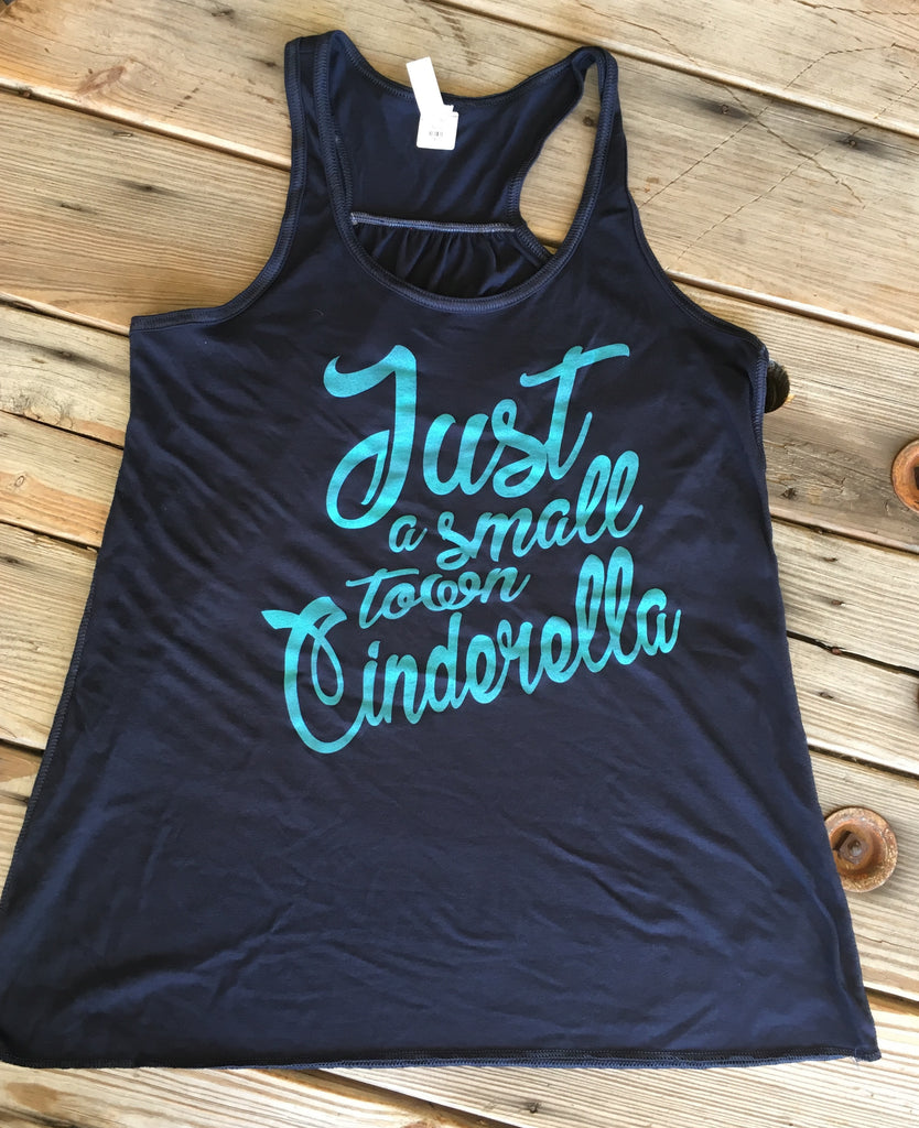 Just a small town Cinderella racerback tank