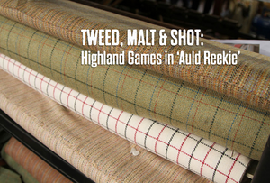 Tweed, Malt & Shot: Highland Games in 'Auld Reekie'