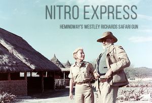 Nitro Express: Hemingway's Westley Richards Safari Gun