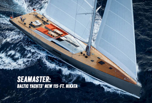 Seamaster: Baltic Yachts' New 115-ft. Nikata