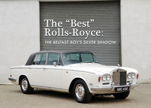 The Best Rolls-Royce: The Belfast Boys Silver Shadow