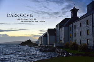 Dark Cove: Single Malts For The Sinner In All Of Us