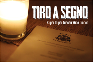 Super Duper Tuscan Wine Dinner