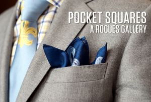 POCKET SQUARES A ROGUES GALLERY