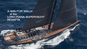 A Win For Wally At The Loro Piana Super Yacht Regatta