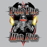 Pro Drag Fight Fire with Fire Shirt