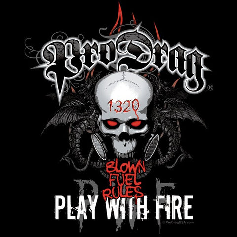 Pro Drag Play With Fire Shirt