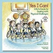 Yes I Can!: A Kid's Guide to Dealing with Physical Challenges (Elf-Help Books for Kids)