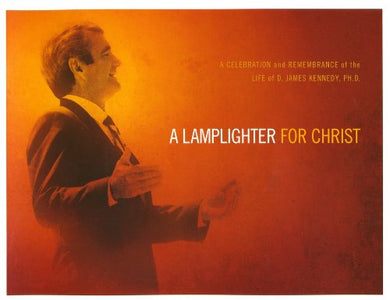 A Lamplighter for Christ: A Celebration and Remembrance of the Life of D. James Kennedy--Book and DVD