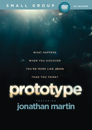 Prototype Small Group DVD: What Happens When You Discover You're More like Jesus than You Think?