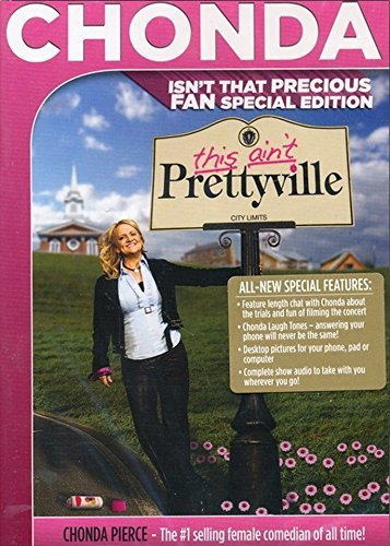 Chonda Pierce: This Ain't Prettyville - Isn't That Precious FAN Special Edition