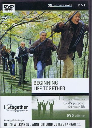 Doing Life Together: Beginning Life Together, Six Sessions on God's Purposes for your life