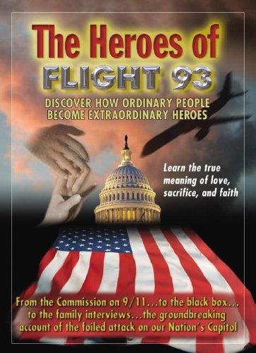 The Heroes of Flight 93: Discover How Ordinary People Become Extraordinary Heros