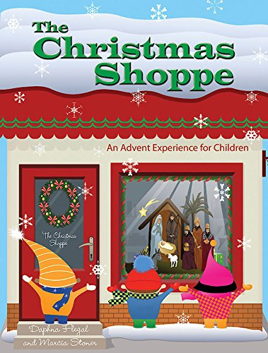 The Christmas Shoppe: An Advent Experience for Children