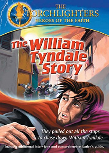 Torchlighters: William Tyndale