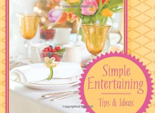Simple Entertaining Tips and Ideas (LIFE'S LITTLE BOOK OF WISDOM)