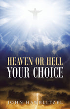Heaven or Hell: Your Choice