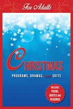 Christmas Programs, Dramas and Skits for Adults: Includes Poems, Quotes and Readings