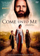 Come Unto Me - The Journey to Christ Begins with Faith