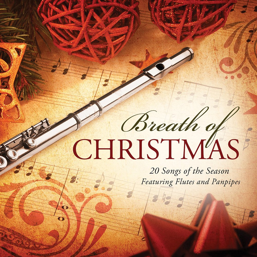 Breath of Christmas: 20 Songs of the Season Featuring Flutes and Panpipes