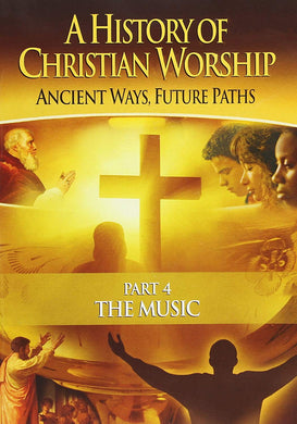 A History of Christian Worship Part 4, The Music